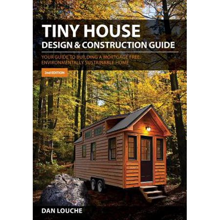 Mortgage Kit (Tiny House Design & Construction Guide : Your Guide to Building a Mortgage Free, Environmentally Sustainable)