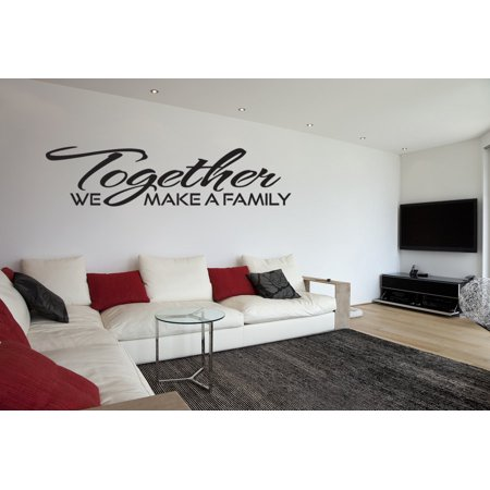 together we make a family vinyl wall decal quotes v91 - walmart