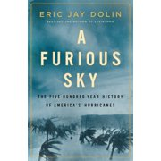 A Furious Sky : The Five-Hundred-Year History of America's Hurricanes (Hardcover)