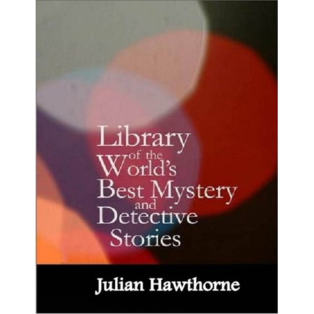 Library of the World's Best Mystery and Detective Stories -