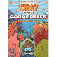 Science Comics: Coral Reefs : Cities of the Ocean