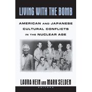 Living with the Bomb: American and Japanese Cultural Conflicts in the Nuclear Age - eBook