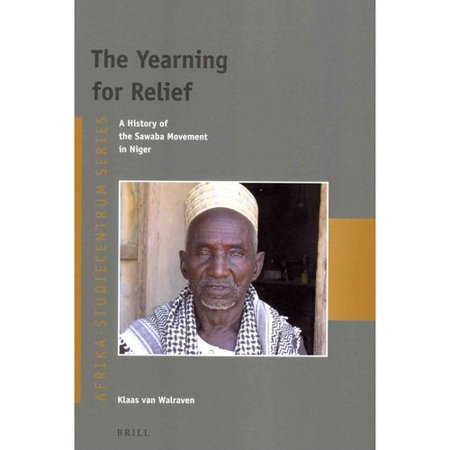 The Yearning for Relief: A History of the Sawaba Movement in Niger