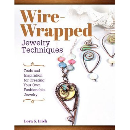 Wire-Wrapped Jewelry Techniques : Tools and Inspiration for Creating Your Own Fashionable Jewelry](Lorax Craft)