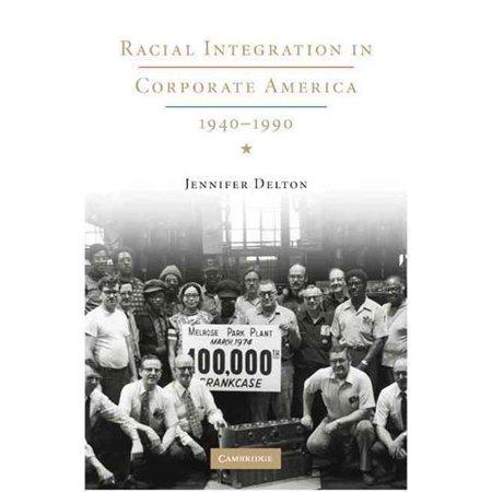 Racial Integration In Corporate America  1940 1990