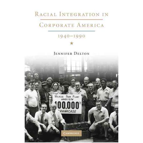 Racial Integration in Corporate America, 1940-1990