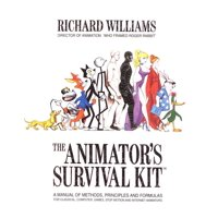 The Animator's Survival Kit : A Manual of Methods, Principles and Formulas for Classical, Computer, Games, Stop Motion and Internet Animators