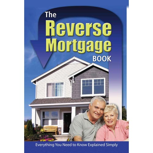 The Reverse Mortgage Book: Everything You Need to Know Explained Simply