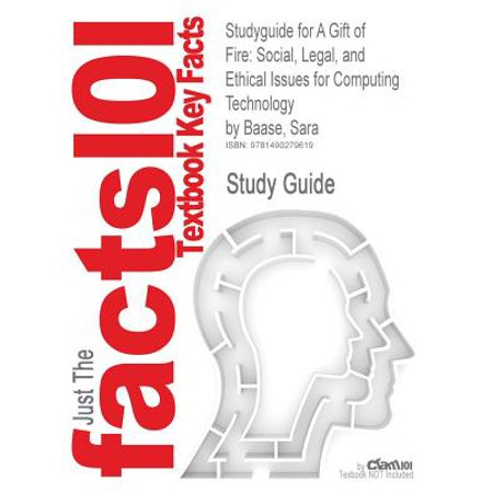 Studyguide for a Gift of Fire : Social, Legal, and Ethical Issues for Computing Technology by Baase, Sara, ISBN