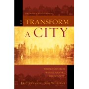 To Transform a City : Whole Church, Whole Gospel, Whole City
