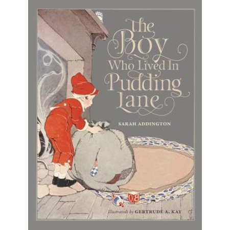 The Boy Who Lived in Pudding Lane : Being a True Account, If Only You Believe It, of the Life and Ways of Santa, Oldest Son of Mr. and Mrs. Claus (Mr And Mrs Santa Clause)