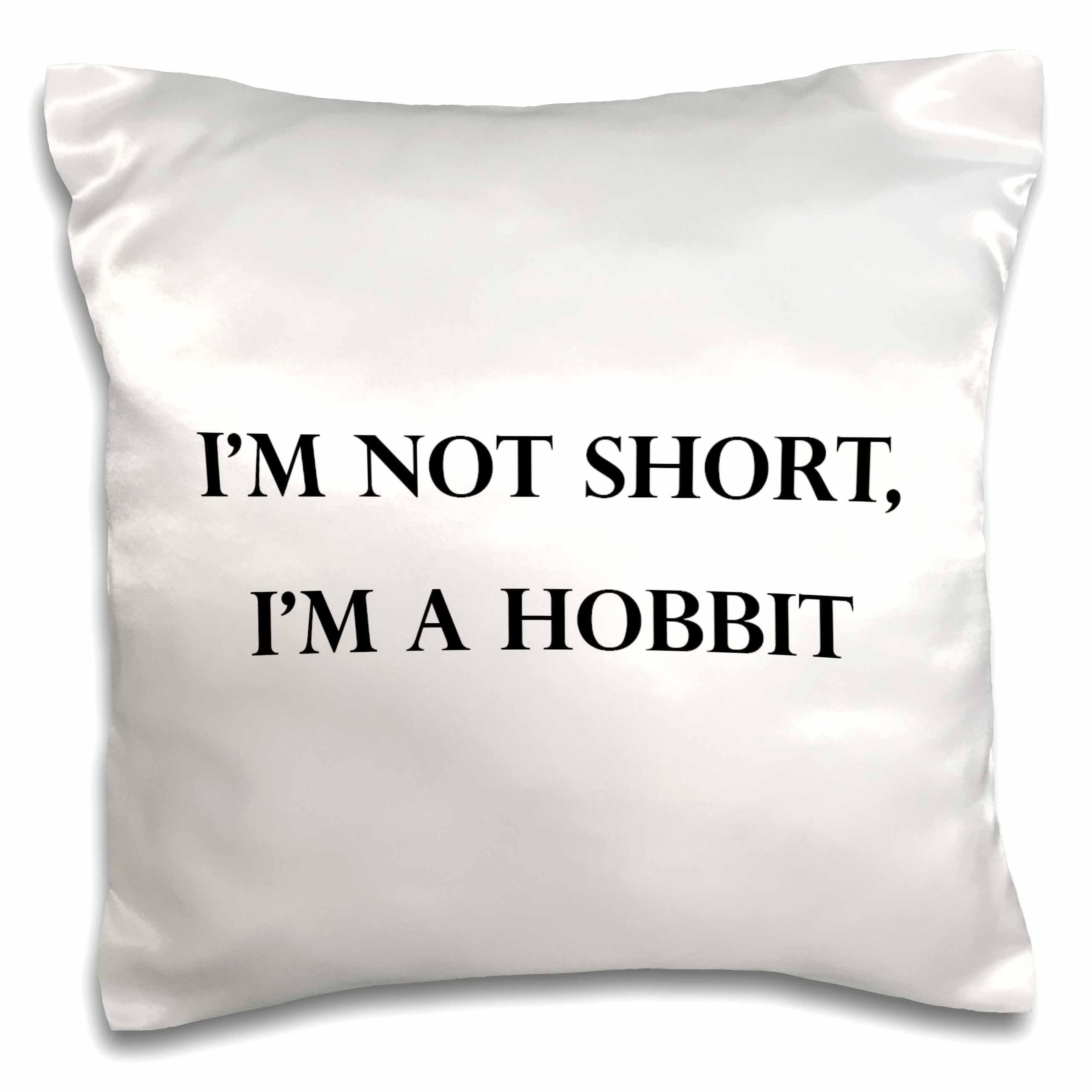 3dRose IM NOT SHORT, IM A HOBBIT, Pillow Case, 16 by 16-inch