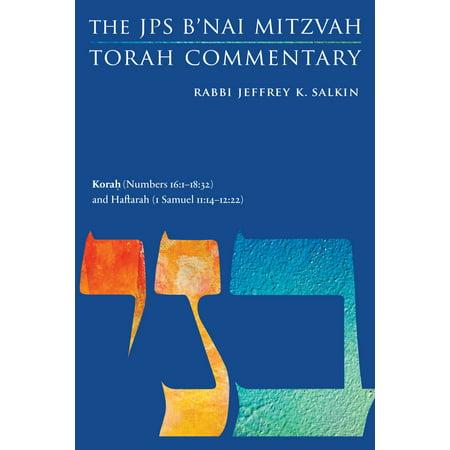 Korah (Numbers 16:1-18:32) and Haftarah (1 Samuel 11:14-12:22) : The JPS B'nai Mitzvah Torah Commentary