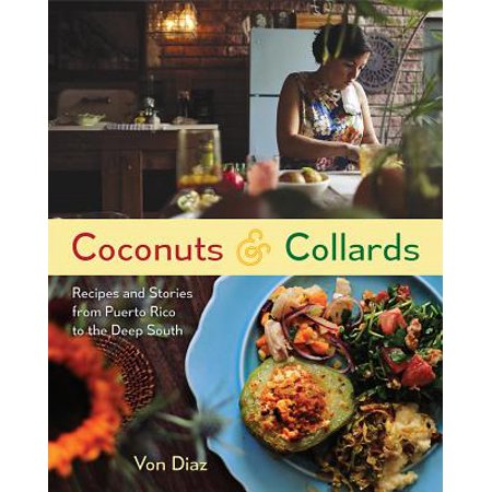 Coconuts and Collards : Recipes and Stories from Puerto Rico to the Deep