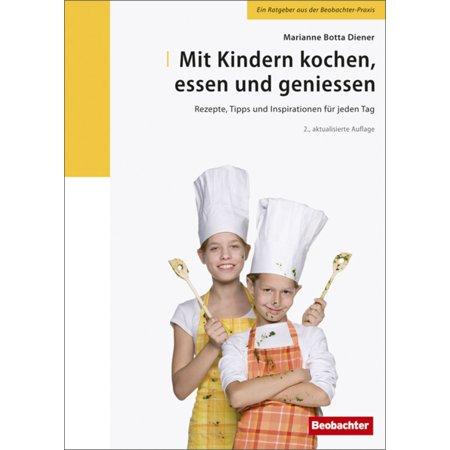Mit Kindern kochen, essen und geniessen - eBook