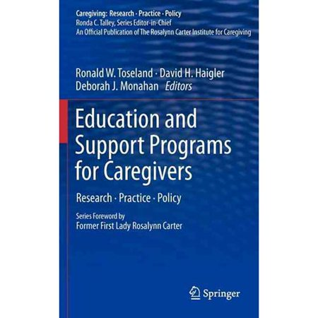 Education And Support Programs For Caregivers  Research  Practice  Policy