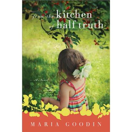 From the Kitchen of Half Truth (from the kitchen of half truth)
