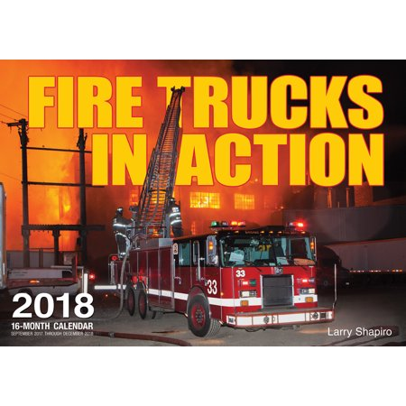 Fire Trucks in Action 2018 : 16 Month Calendar Includes September 2017 Through December 2018