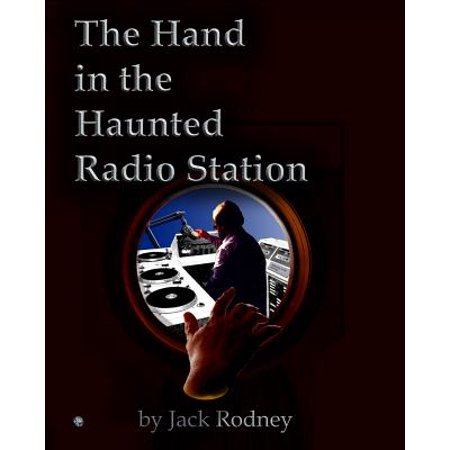 The Hand in the Haunted Radio Station