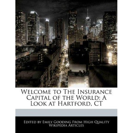 Welcome To The Insurance Capital Of The World