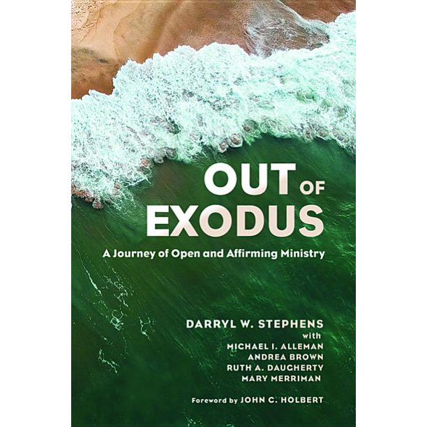 Out of Exodus: A Journey of Open and Affirming Ministry (Paperback)