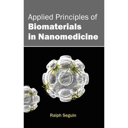 Applied Principles Of Biomaterials In Nanomedicine