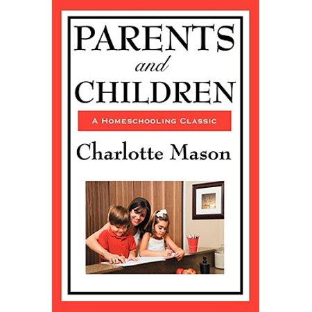 Parents and Children : Volume II of Charlotte Mason's Homeschooling Series