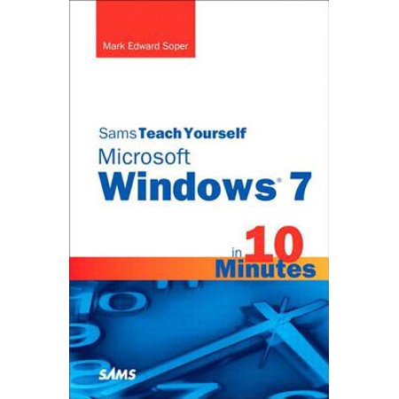 Sams Teach Yourself Microsoft Windows 7 in 10 Minutes - eBook](teach yourself windows 10)