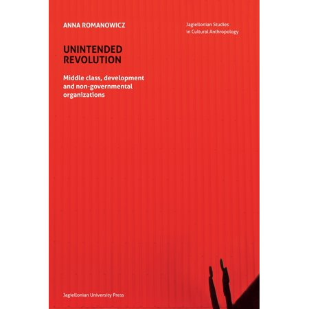 Unintended Revolution : Middle Class, Development, and Non-Governmental