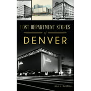 Lost Department Stores of Denver (Hardcover)