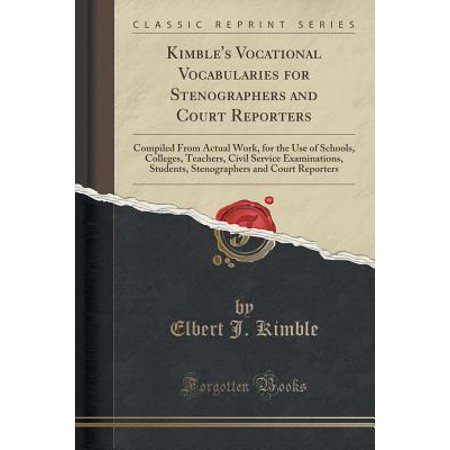 Kimble's Vocational Vocabularies for Stenographers and Court Reporters: Compiled from Actual Work, for the Use of Schools, Colleges, Teachers, Civil Service Examinations, Students, Stenographers and C - Halloween Vocabulary High School