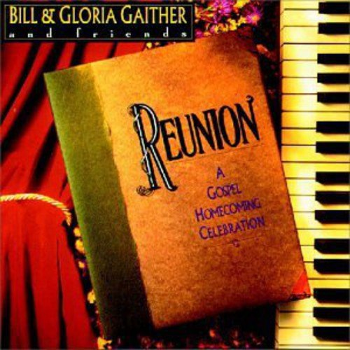 REUNION [BILL & GLORIA GAITHER (GOSPEL)] [CD] [1 DISC]