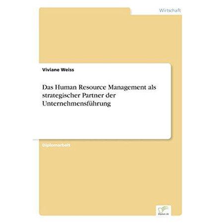 Das Human Resource Management Als Strategischer Partner Der Unternehmensfuhrung