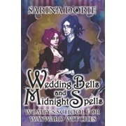 Wedding Bells and Midnight Spells : A Not-So-Cozy Witch Mystery