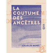 La Coutume des ancêtres - eBook