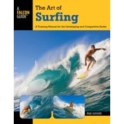 Art of Surfing : A Training Manual for the Developing and Competitive Surfer