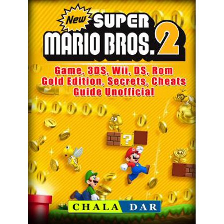 New Super Mario Bros 2 Game, 3DS, Wii, DS, Rom, Gold Edition, Secrets, Cheats, Guide Unofficial - eBook - Super Products New Berlin Wi
