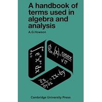 A Handbook of Terms Used in Algebra and Analysis