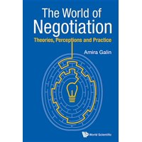 World of Negotiation, The: Theories, Perceptions and Practice (Paperback)