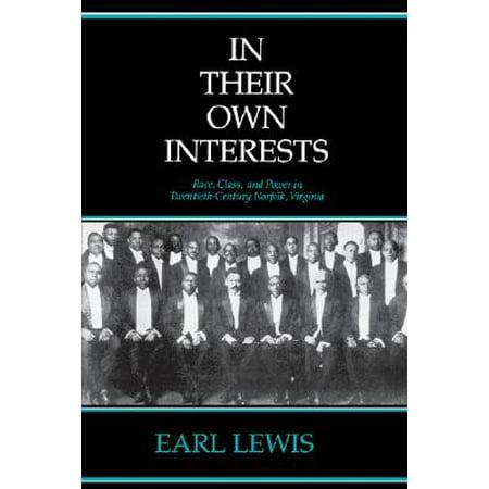 In Their Own Interests : Race, Class and Power in Twentieth-Century Norfolk, Virginia ()