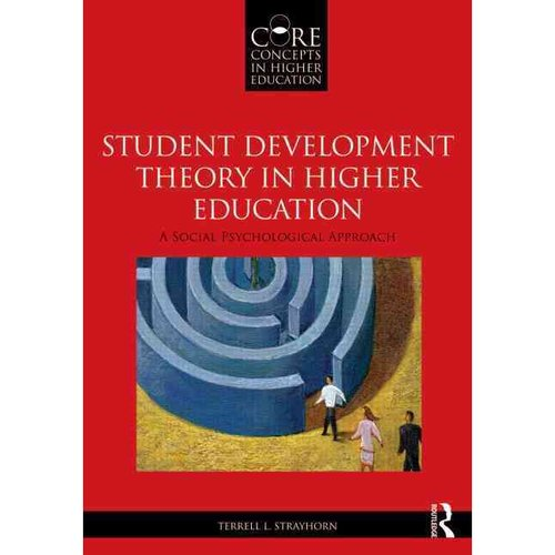 Student Development Theory in Higher Education: A Social Psychological Approach