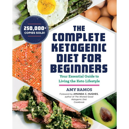- The Complete Ketogenic Diet for Beginners: Your Essential Guide to Living the Keto Lifestyle