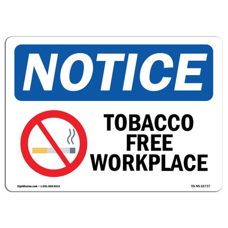 OSHA Notice Sign - NOTICE Tobacco Free Workplace | Choose from: Aluminum, Rigid Plastic or Vinyl Label Decal | Protect Your Business, Construction Site, Warehouse & Shop Area | Made in the USA (Free Workplace Sign)