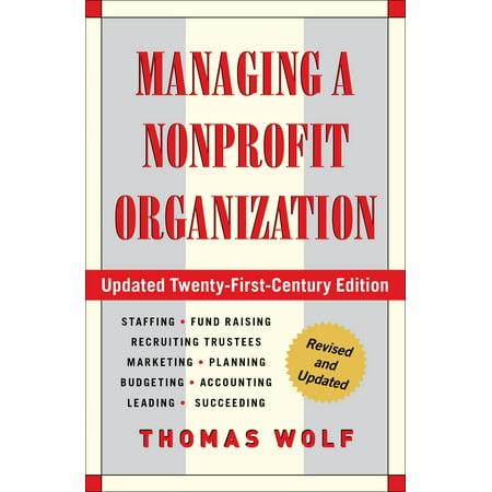 Managing a Nonprofit Organization : Updated Twenty-First-Century