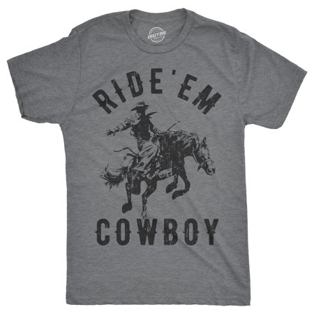 Mens Ride 'Em Cowboy Tshirt Funny Western Tee For - Cowboys Store Western Apparel