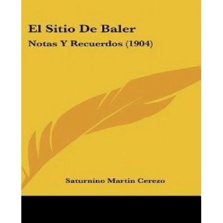 El Sitio de Baler: Notas y Recuerdos (1904)