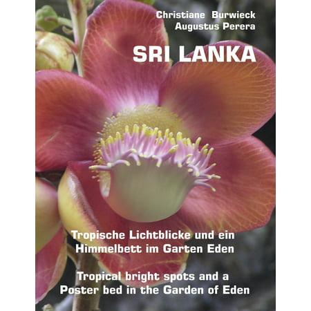 Sri Lanka Tropische Lichtblicke und ein Himmelbett im Garten Eden -Tropical bright spots and a Poster bed in the Garden of Eden - eBook (Tropische Insel-wochenende)