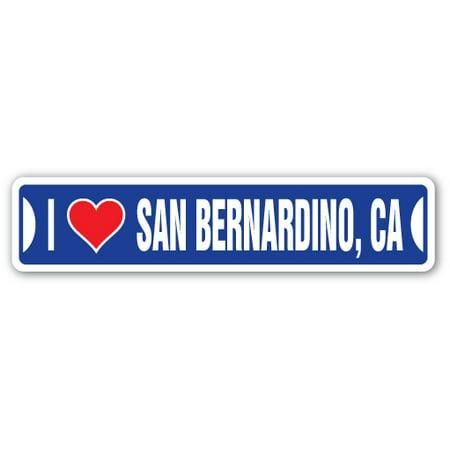 I LOVE SAN BERNARDINO, CALIFORNIA Street Sign ca city state us wall road décor