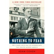 Nothing to Fear : FDR's Inner Circle and the Hundred Days That Created Modern America