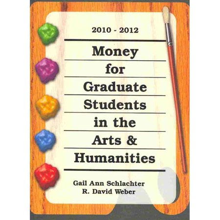Money For Graduate Students In The Arts   Humanities 2010 2012